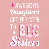 AWESOME-Daughters-Get-Promoted-To-Big-Sisters-Gift-Idea-Kids-T-Shirt