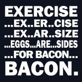 BACON-EXERCISE-EGGS-ARE-A-SIDE-Women-T-Shirt