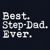 Best-Step-Dad-Ever-Perfect-Gift-Idea-for-Step-Father-Daddy-T-Shirt