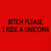 Bitch-please-I-Ride-A-Unicorn-Women-T-Shirt
