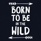Born-To-Be-In-The-Wild-T-Shirt