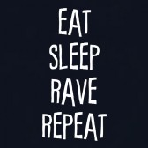 EAT-SLEEP-RAVE-REPEAT-T-Shirt