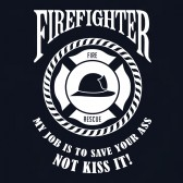 FIREFIGHTER-My-Job-is-To-Save-Your-Ass-NOT-Kiss-It-T-Shirt