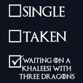 Funny-Parody-Winter-Coming-Single-Taken-Waiting-on-Khaleesi-T-Shirt