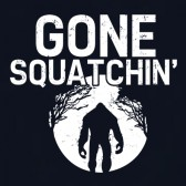GONE-SQUATCHIN-FINDING-SASQUATCH-BIGFOOT-T-Shirt