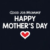 Good-Job-Mommy-Happy-Mothers-Day-Baby-Onesie