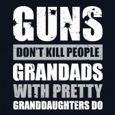 Guns-Dont-Kill-Grandads-With-Pretty-Granddaughters-Do-T-Shirt