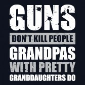 Guns-Dont-Kill-People-Grandpas-With-Pretty-Granddaughters-Fathers-Day-Gift-T-Shirt