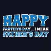 Happy-Farters-Day-I-mean-Fathers-Day-T-Shirt