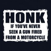 Honk-If-Youve-Never-Seen-A-Gun-Fired-From-A-Motorcycle-T-Shirt