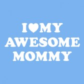 I-Love-My-Awesome-Mommy-Baby-Onesie