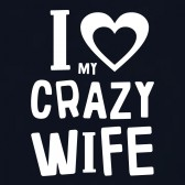 I-Love-My-Crazy-Wife-T-Shirt