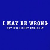 I-May-Be-Wrong-Funny-Women-T-Shirt