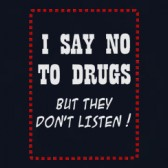 I-say-no-to-Drugs-T-Shirt