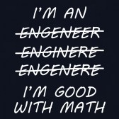 Im-An-Engineer-Im-Good-With-Math-Funny-Adult-T-Shirt