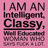 Im-An-IntelligentClassy-Woman-Who-Says-Fuck-A-Lot-T-Shirt
