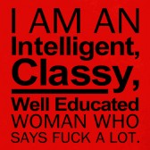 Im-An-IntelligentClassy-Woman-Who-Says-Fuck-A-Lot-Women-T-Shirt