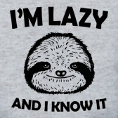 Im-Lazy-And-I-Know-It-T-Shirt
