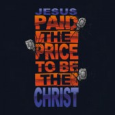 Jesus-Paid-the-Price-to-be-Christ-T-Shirt