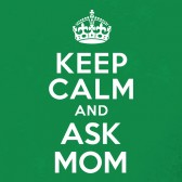 Keep-Calm-and-Ask-Mom-Women-T-Shirt