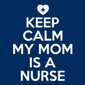 Keep-Calm-My-Mom-Is-A-Nurse-ToddlerInfant-Kids-T-Shirt