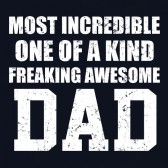 Most-Incredible-One-Of-A-Kind-Freakin-Awesome-DAD-T-Shirt