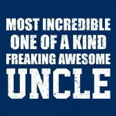 Most-Incredible-One-Of-A-Kind-Freakin-Awesome-UNCLE-T-Shirt
