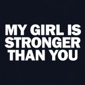 My-Girl-Is-Stronger-Than-You-T-Shirt
