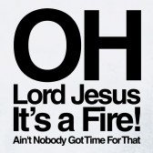 Oh-Lord-Jesus-It39s-a-Fire-Women-T-Shirt