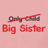 Only-Child-to-Big-Sister-ToddlerInfant-Kids-T-Shirt