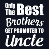 Only-The-Best-Brothers-Get-Promoted-To-Uncle-New-Uncle-Gift-T-Shirt