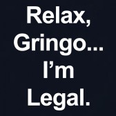 Relax-Gringo-Im-Legal-Mexican-Latino-Funny-Immigrant-T-Shirt