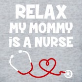 Relax-My-Mommy-Is-a-Nurse-Baby-Onesie