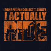 Some-People-Collect-T-Shirts-I-actually-Ride-T-Shirt