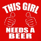This-Girl-needs-a-beer-Women-T-Shirt