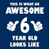 This-Is-What-an-Awesome-6-Year-Old-Looks-Like-ToddlerInfant-Kids-T-Shirt