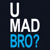 U-Mad-Bro-T-Shirt