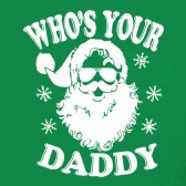 Whos-Your-Daddy-Christmas-ToddlerInfant-Kids-T-Shirt