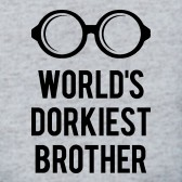 Worlds-Dorkiest-Brother-T-Shirt