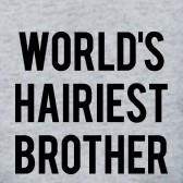 Worlds-Hairiest-Brother-T-Shirt