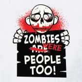 Zombies-Were-People-Too-T-Shirt